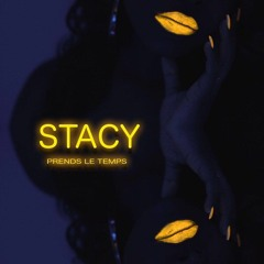 Stacy - Prends Le Temps (prod. by Mafio House)