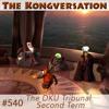 The Kongversation 540 - The DKU Tribunal Second Term