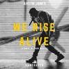 We Rise Alive (Logic X San Holo)