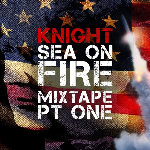 Sea On Fire Mixtape - Pt 1