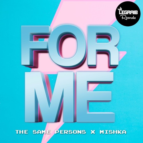 The Same Persons & Mishka - For Me