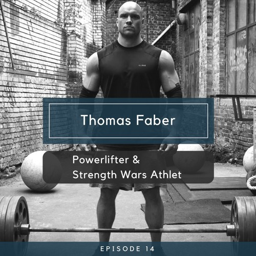 Thomas Faber - Powerlifter & Strength Wars Athlet