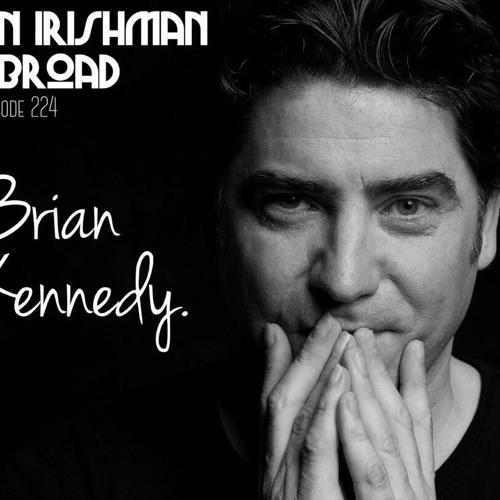 Brian Kennedy: Episode 224