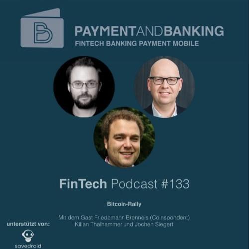 FinTech Podcast #133 - Die Bitcoin Rally