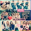#BTS#BLACKPINK-Blood Sweat & Tears,Fire,Playing With Fire,Whistle-Mashup