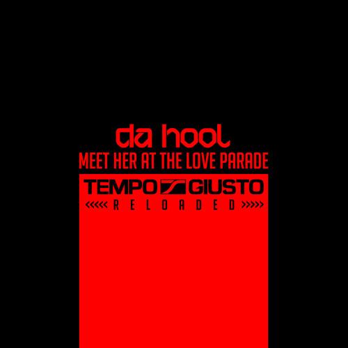 Da Hool - Meet Her At The Love Parade (Tempo Giusto Reloaded