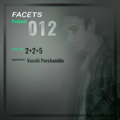FACETS Podcast Ep. 012 - 2+2=5, Vassili Perchanidis
