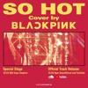 BLACKPINK - So Hot (THEBLACKLABEL Remix)