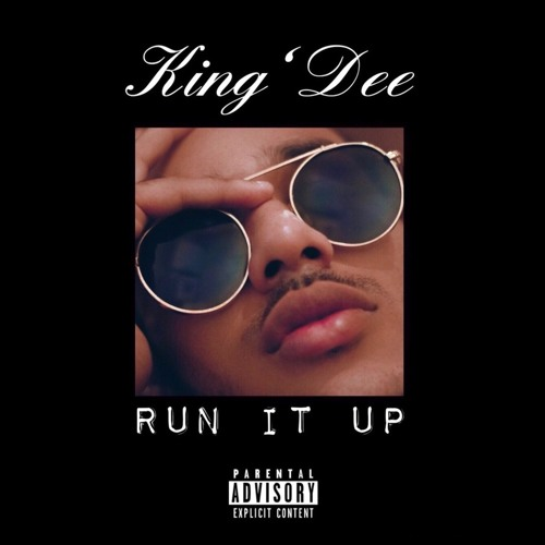 King' Dee - Run It Up