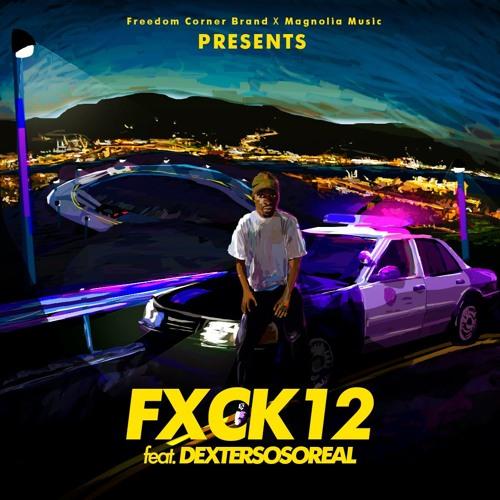 """""""FXCK 12"""""""