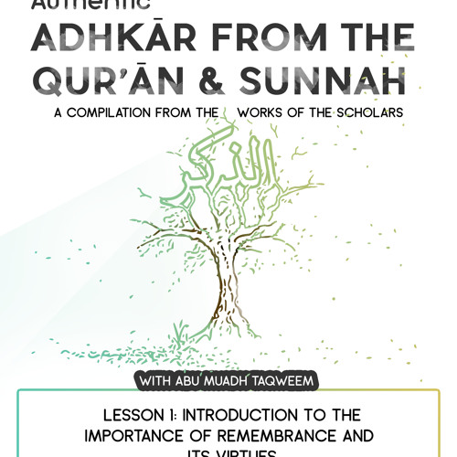 Lesson 1 Introduction to the Importance of Remembrance and its Virtues