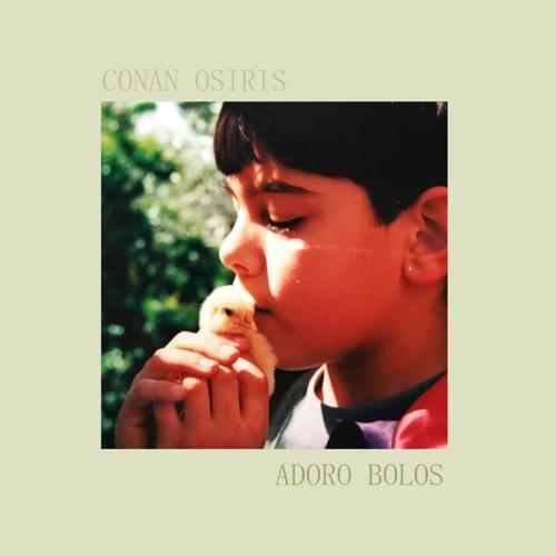 CONAN OSIRIS - ADORO BOLOS (2017)