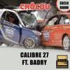 CHÔCOU - CALIBRE 27 Ft. BADRY