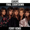 Europe - Final Countdown (Ferry Remix)FREE DOWNLOAD