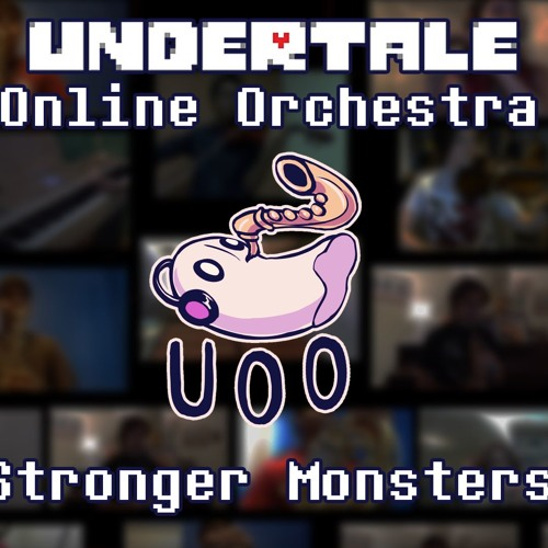 Stronger Monsters - Undertale Online Orchestra by Undertale