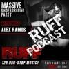 RUFF PODCAST - ALEX RAMOS PRE RUFF PARTY PODCAST(FREE DOWNLOAD)