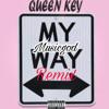 """Queen Key """"My Way' Remix Ft Musicgod"""