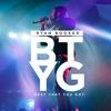 #BTYG (Best That You Got)