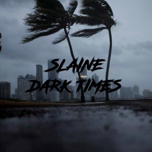 Slaine - Dark Times VIP [Free Download]