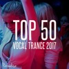 PARADISE - TOP 50 VOCAL TRANCE 2017