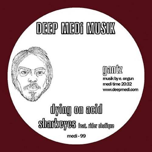 GANTZ - Dying on Acid EP - 31.12.17
