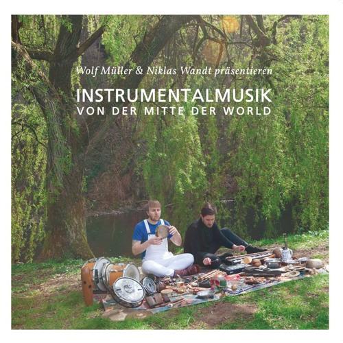 Wolf Müller & Niklas Wandt - Instrumentalmusik von der Mitte der World (GBR013)