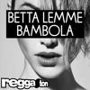 Betta Lemme - Bambola (Reggaeton Version)
