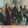Deck The Halls (Pentatonix Remix)