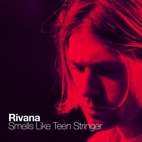 Rivana - Smells Like Teen Stringer (Re:Locate vs Robert Nickson Bootleg)