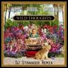 DJ Khaled ft Rihanna - Wild Thoughts (DJ Stranger Remix) - Free Download
