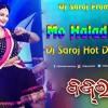 Mo Haladi Gina Odia Dj Saroj Hot Dance Mix Bajrangi