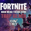 Fortnite - Main Menu Theme Soundtrack - TRAP REMIX   Prod. by Young Wavey