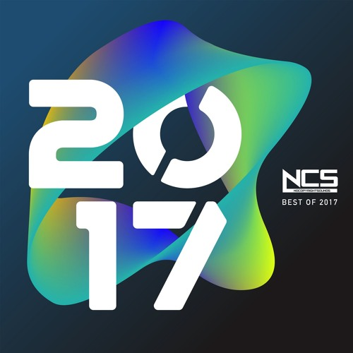 Ncs The Best Of 2017 By Ncs Free Listening On Soundcloud