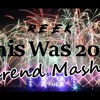 This Was 2017 (yearend Mashup)