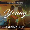 The Chainsmokers - Young (Adnarum Remix)[BUY4 FREE DOWNLOAD]