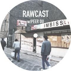 RAWCAST w/Peer Du
