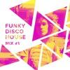 Funky Disco House | Mix #1