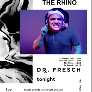 The Rhino opening set with Dr Fresch @ 1UP