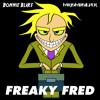 Bonnie Blake x MrIsmaSilver - Freaky Fred
