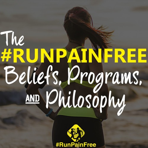 The RunPainFree Program & Philosophy Episode # 2