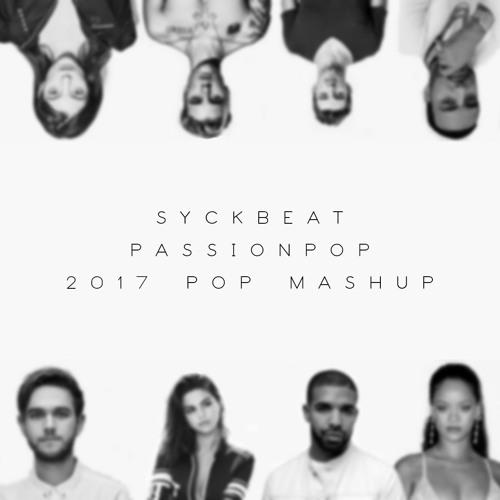 Passionpop (2017 Pop Mashup) by SyckBeat   Syck Beat   Free