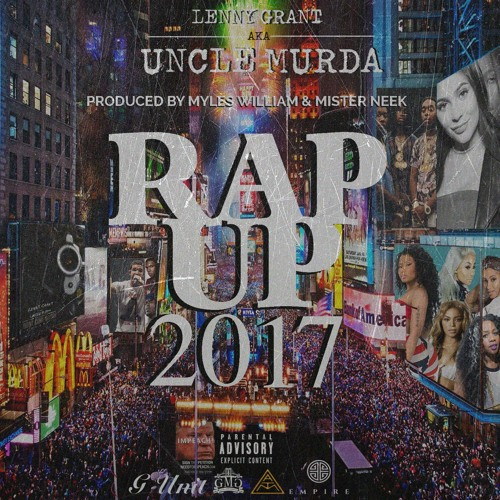 "Uncle Murda: ""Rap Up 2017"""
