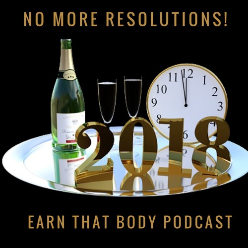 #79 No More Resolutions!