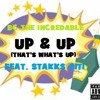 BC The Incredable - Up & Up (That's What's Up)(Feat. Stakks Citi)
