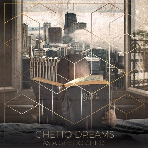 Ghetto Dreams As A Ghetto Child