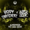 INTERLOCK X BODYSNATCHERZ - ANSWER TO NO ONE [FREE DOWNLOAD]