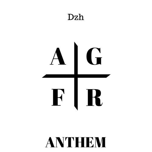 AGFR Anthem [Prod. By Dzh]