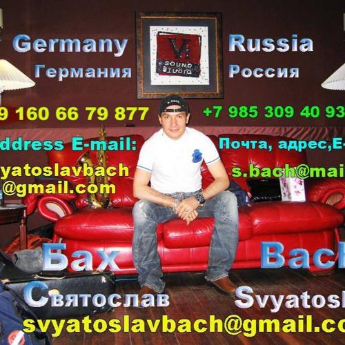 S Bach  21-st  Century: Svyatoslav  Bach. ORGAN MUSIC*7. E - MAIL:  svyatoslavbach@gmail.com