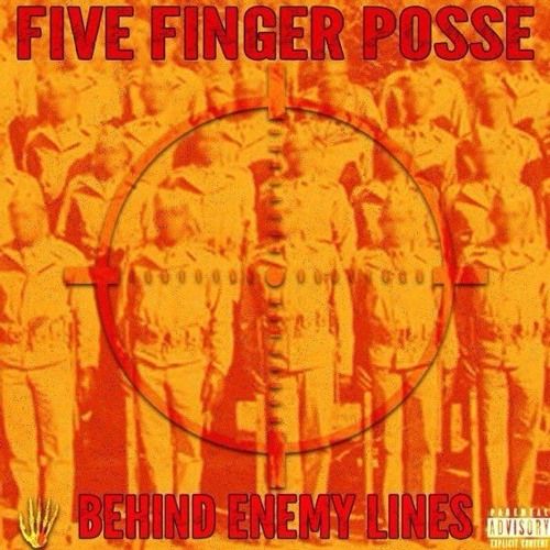 FIVE FINGER POSSE - BEHIND ENEMY LINES