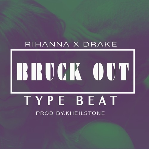 Rihanna x Drake - Bruck Out ( Type Beat) - Instrumental by
